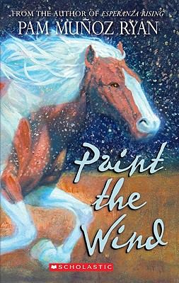 Paint the Wind By Ryan, Pam Munoz